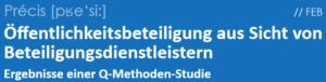 Publikationstitel: Öffentlichkeitsbeteiligung aus Sicht von Beteiligungsdienstleistern. Ergebnisse einer Q-Methoden-Studie
